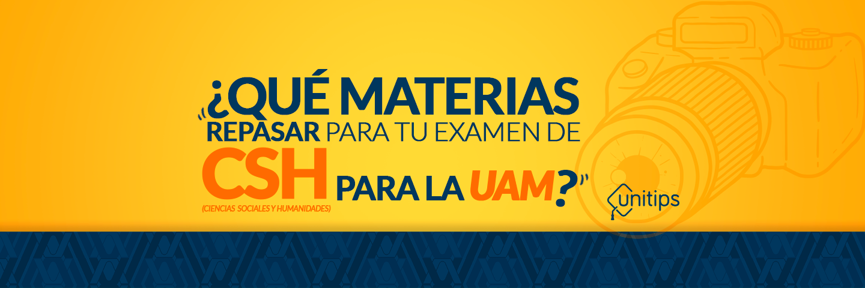 Guía para el examen CSH de la UAM