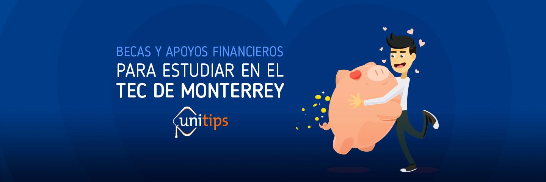 Cómo obtener una beca para estudiar en el Tec de Monterrey