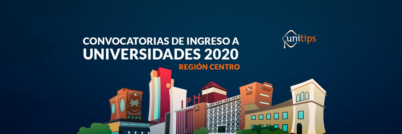 Convocatorias de ingreso a universidades 2020: Región centro