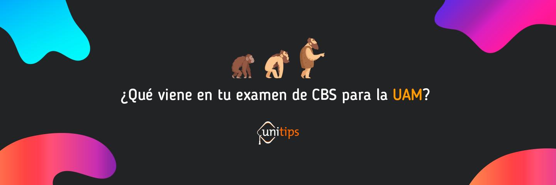 Guía para el examen de CBS para la UAM?