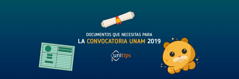 Documentos que necesitas para la Convocatoria UNAM 2019