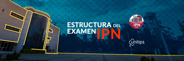 ▷ Estructura del examen de admisión IPN