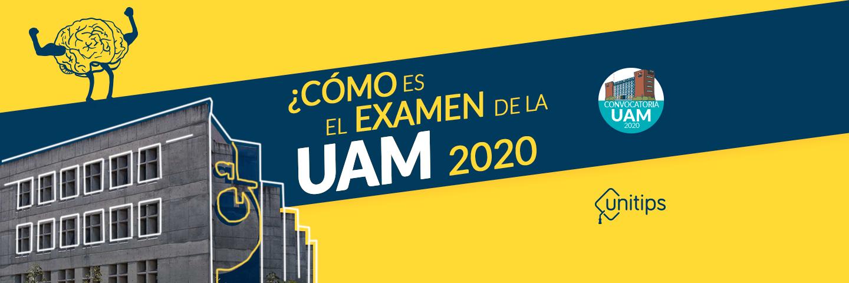 ¿Cómo es el examen de admisión a la UAM?