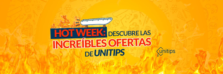 Hot Week: Descubre las increíbles ofertas de Unitips
