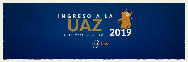 Convocatoria UAZ 2019. Proceso de ingreso