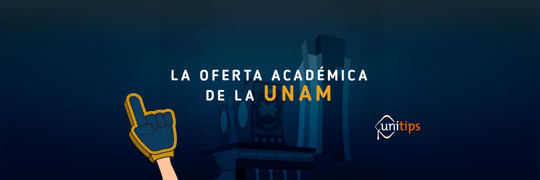 La Oferta Académica de la UNAM 2019