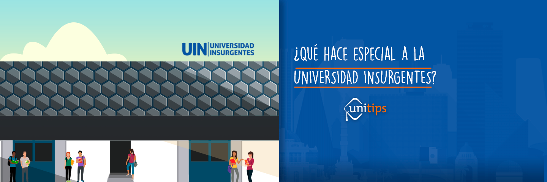 ¿Qué hace especial a la universidad insurgentes?