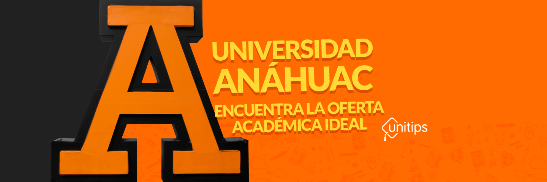 Universidad Anáhuac: Descubre por qué es para ti.