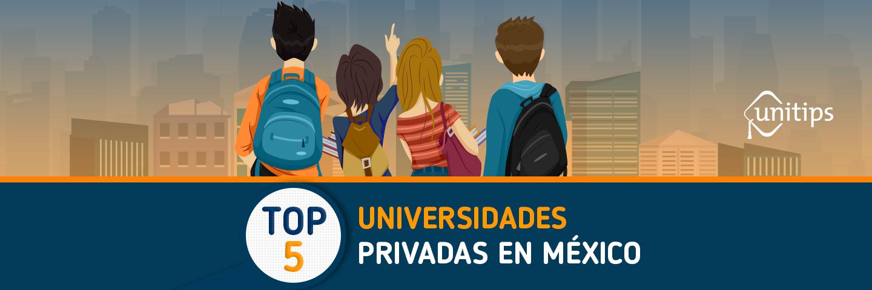 Top 5: las mejores universidades privadas de México 2018