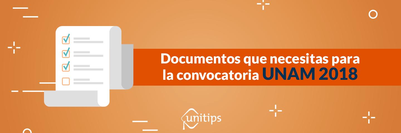 Documentos que necesitas para la Convocatoria UNAM 2018