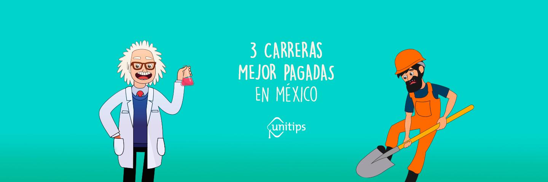 Las 3 carreras mejor pagadas en México [Y en dónde las puedes estudiar]