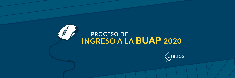 Proceso de ingreso BUAP 2020