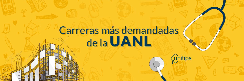 Lista completa de carreras más demandadas de la UANL