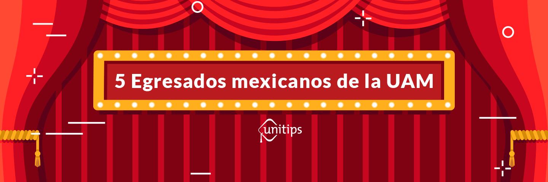 5 Líderes mexicanos egresados de la UAM