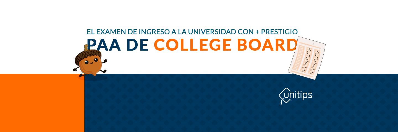 El examen de más prestigio: ¡conoce todo de la PAA de College Board!
