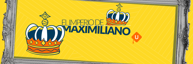 Imperio de Maximiliano | Tema de examen UAM Historia