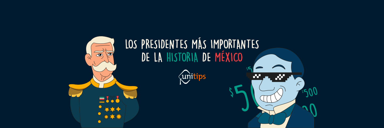 Los Presidentes más importantes de la historia de México