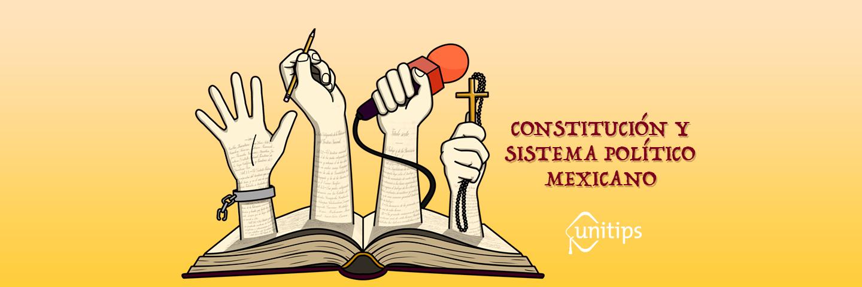 Constitución y Sistema Político Mexicano   Tema de examen UAM
