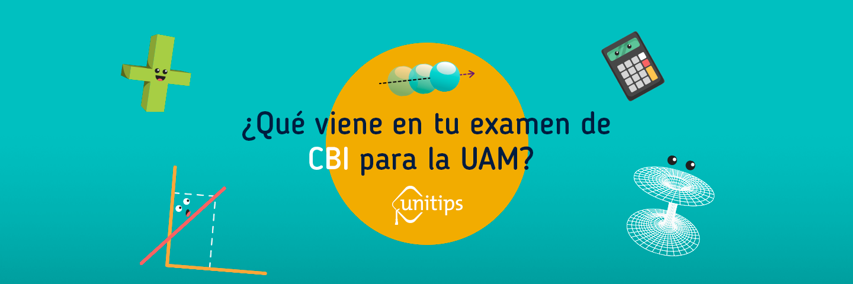 Guía para el examen CBI para la UAM