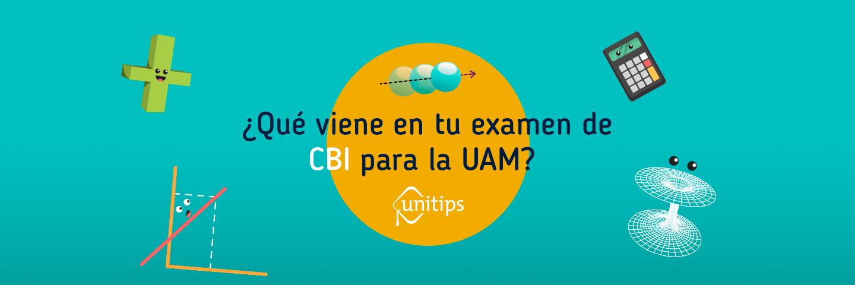 ¿Cómo prepararte para tu examen de CBI para la UAM?