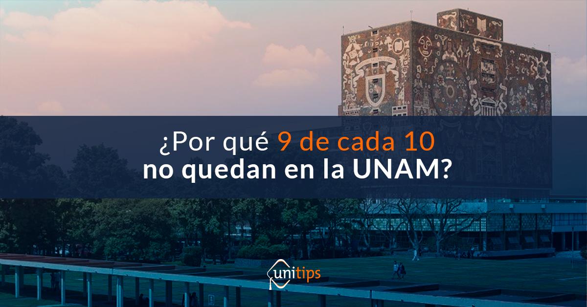 ¿Sabes por qué 9 de cada 10 no quedan en la UNAM y son rechazados?