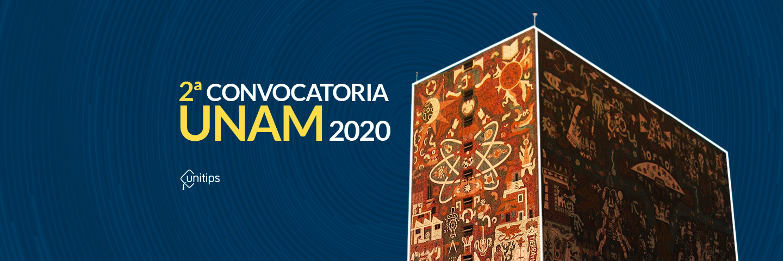 ▷ Segunda Convocatoria de Ingreso UNAM 2020