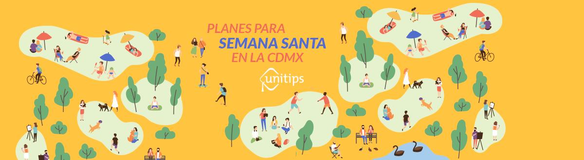 Planes para semana santa en la CDMX