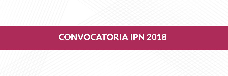 Convocatoria IPN y Proceso de Admisión a Licenciatura 2018