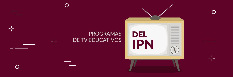 Programas de televisión para aprender que son del IPN