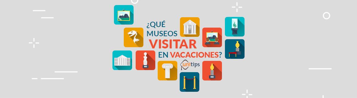 ¿Qué museos visitar en las vacaciones?