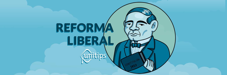 La Reforma Liberal   Tema de examen UNAM