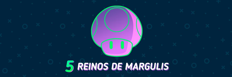 Los 5 reinos de Margulis | Guía de examen UAM