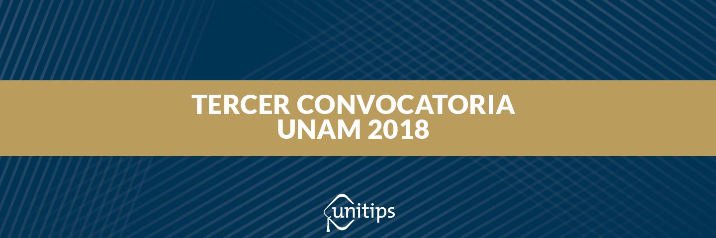 Tercer Convocatoria UNAM 2018