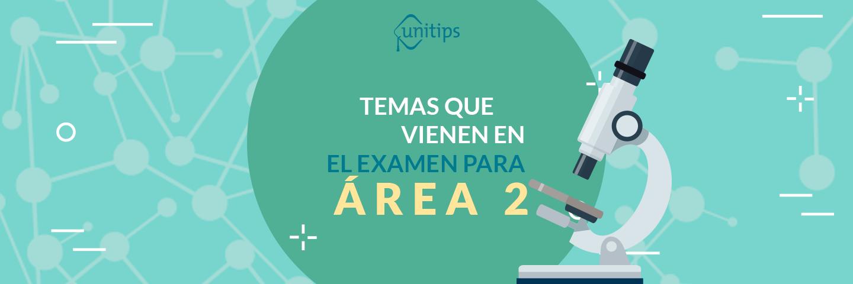 Examen UNAM: ¿Qué preguntan para Área 2?