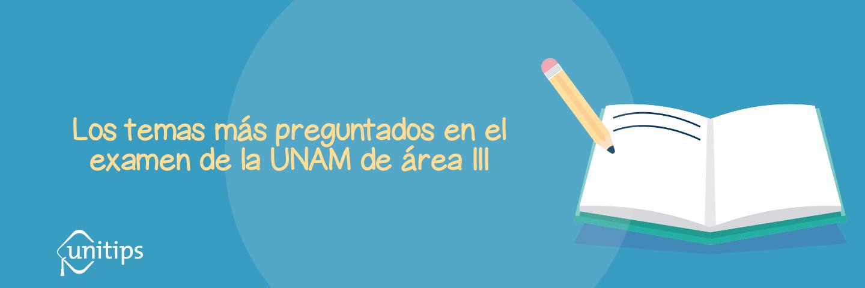 Examen UNAM: ¿Qué preguntan para Área 3?