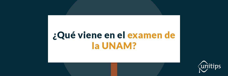 ¿Qué viene en el examen de la UNAM?