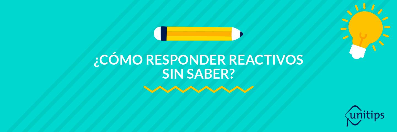 ¿Cómo responder reactivos sin saber?