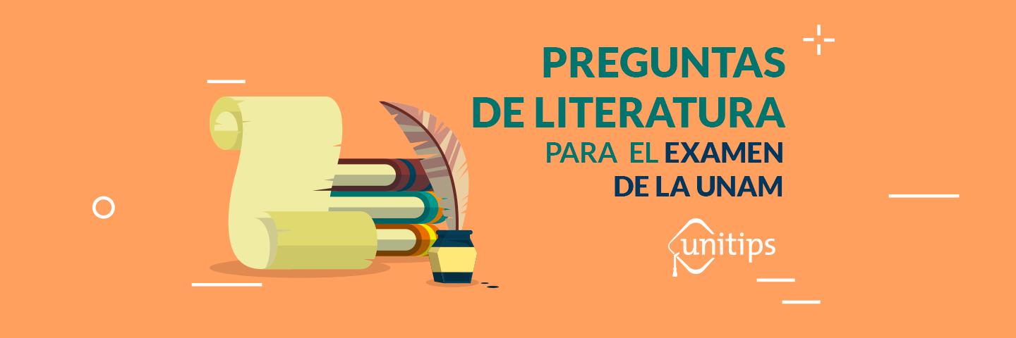Preguntas de Literatura para el examen de la UNAM
