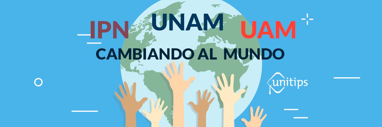 UNAM, IPN y UAM, cambiando el mundo