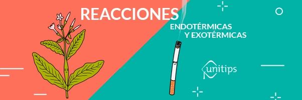 Química: Reacciones endotérmicas y exotérmicas temas CENEVAL EXANI II