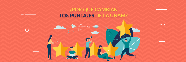 ¿Por qué cambian los puntajes de la UNAM?
