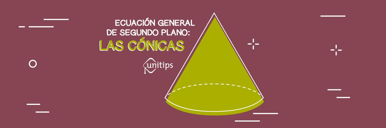 Matemáticas: Cónicas Guía de temas para el examen UNAM