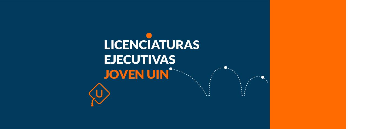 Licenciaturas Ejecutivas Joven UIN | Unitips