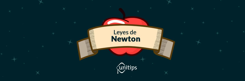 Contenido de examen UNAM: Las Leyes de Newton