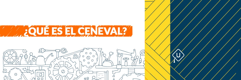 ¿Qué es el Ceneval?