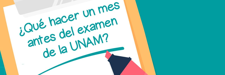 ¿Qué hacer un mes antes del examen de la UNAM?