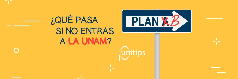 ¿Qué pasa si no entras a la UNAM?