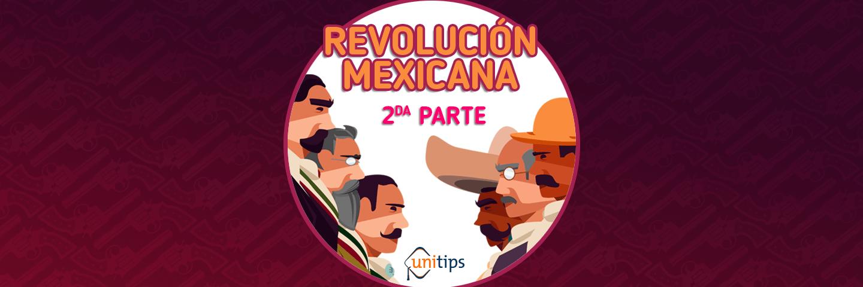 La revolución mexicana 2  Guía CENEVAL EXANI II